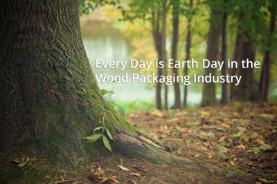 Every Day is Earth Day in the Wood Packaging Industry